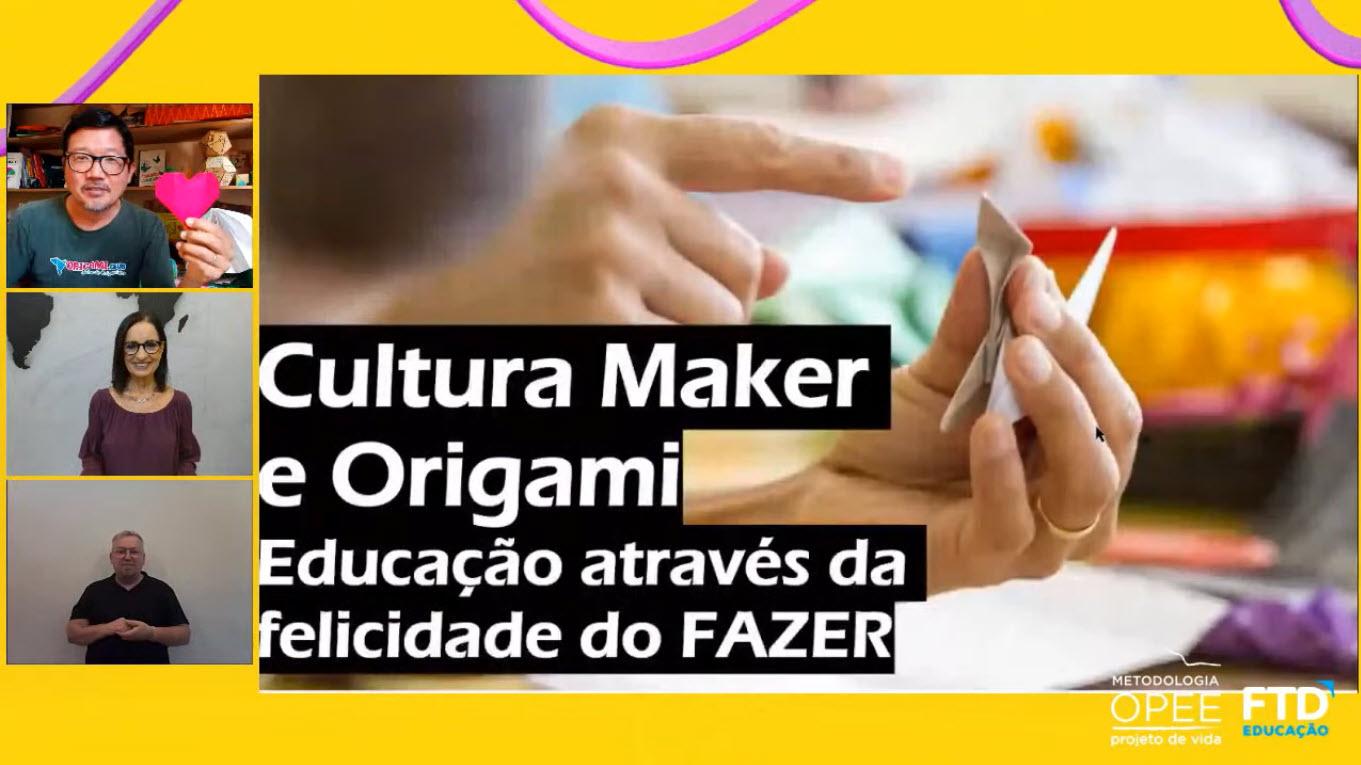 Cultura Maker e Origami – 1o. Encontro OPEE 2021